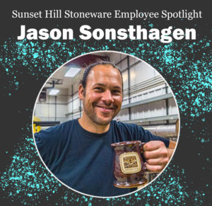 Jason Sonsthagen, Sunset Hill Stoneware's Master Potter